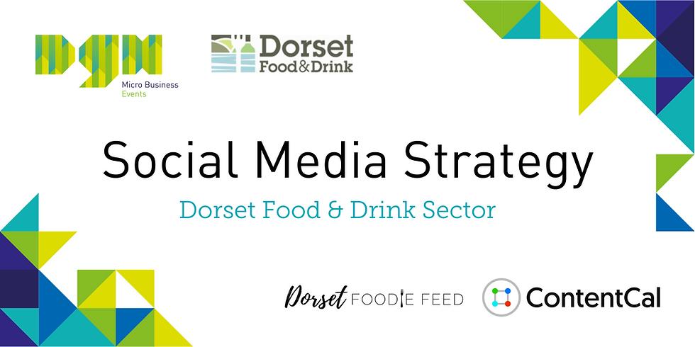 Social Media Strategy - Dorset Food & Drink Sector