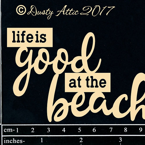 Dusty Attic -Life is Good at the Beach