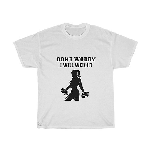 DON'T WORRY - WEIGHT