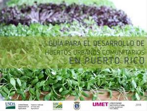 Guía para el Desarrollo de Huertos Urbanos Comunitarios en Puerto Rico