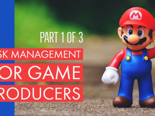 Risk management for game producers transcript