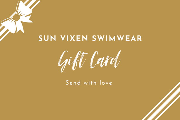 shop sun vixen swimwear gift card to send gift to your loved ones, shop online for designer swimwear, bathing suits bikinis, one piece swimsuits, everthing only at sun vixen swimwear. based in usa and canada