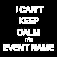 I can't keep calm its ___