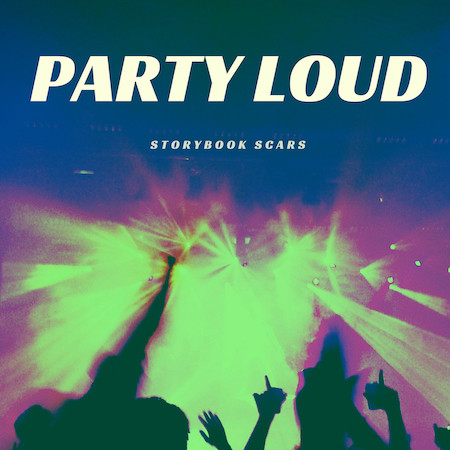 Storybook Scars, Party Loud, Spotify, pre save