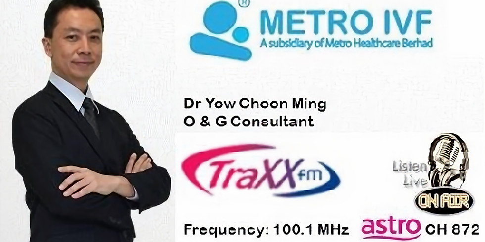 Metro Healthcare Berhad & TraXX FM - Pap Saves Lives with Dr. Yow Choon Ming