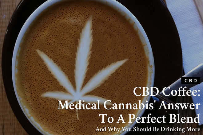 CBD Coffee - Medical Cannabis' Answer To