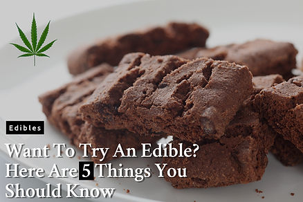 Want to try an edible_ Here are 5 Things
