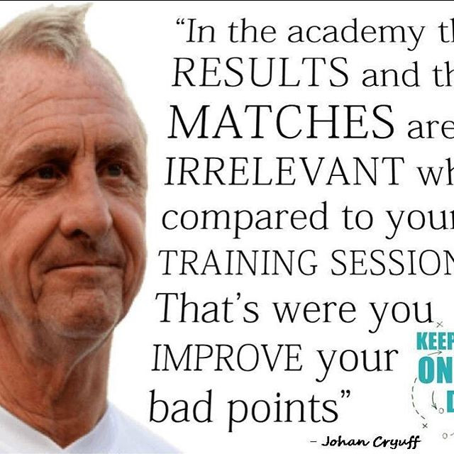 Wise words! Johan Cryuff you will be mis