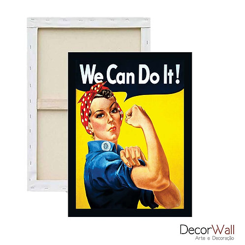 Quadro Tela We Can Do It!