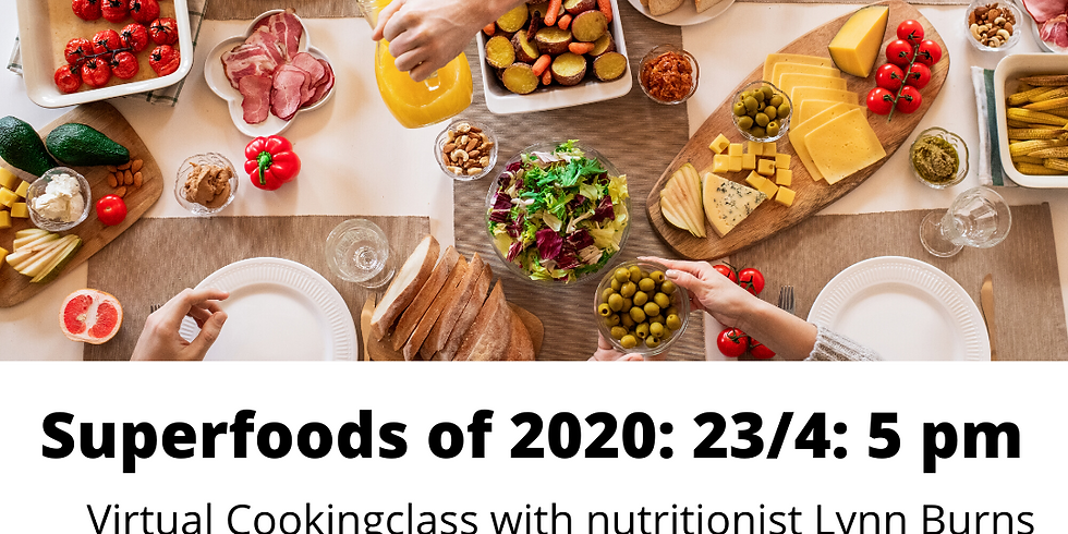 Superfoods 2020 -  Virtual Cooking Class with Nutritionist Lynn Burns