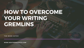 How To Overcome Your Writing Gremlins