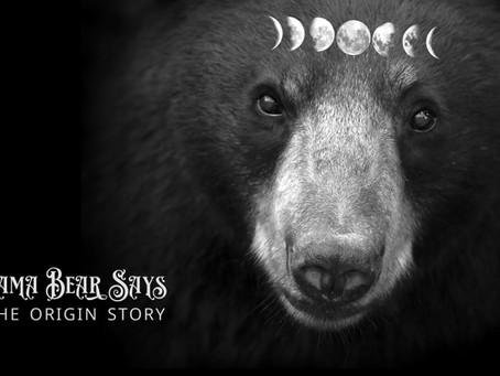 Mama Bear Says: The Origin Story