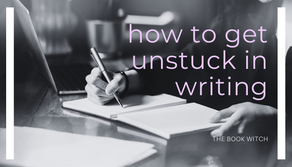 How To Get Unstuck In Writing