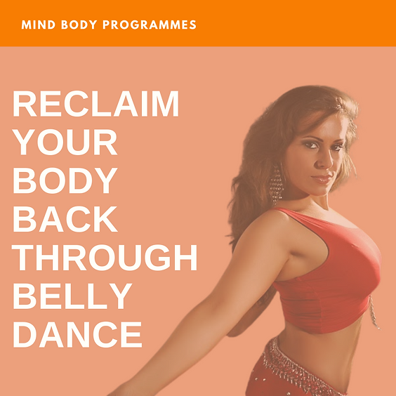 DAY 1: Reclaim your body back through belly dance