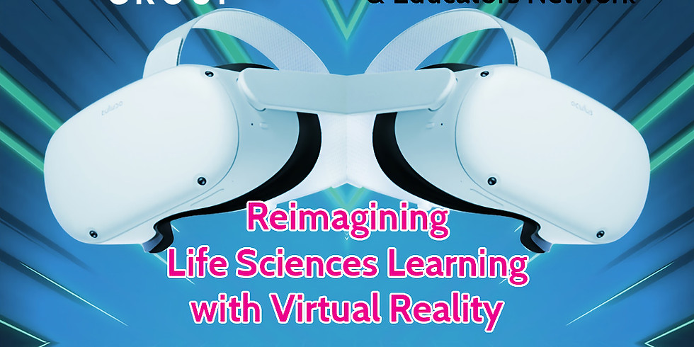 Reimagining Life Sciences Learning with Virtual Reality