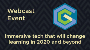Webcast Event: Immersive tech that will change learning in 2020 and beyond