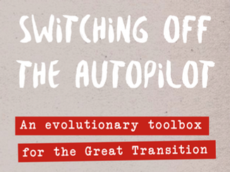 Switching off the autopilot: An evolutionary toolbox for the Great Transition (book)