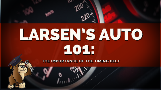 Larsen's Auto 101: The Importance of the Timing Belt