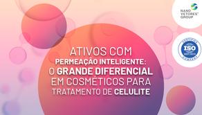 Ativos com permeação inteligente: o grande diferencial em cosméticos para tratamento de celulite