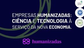 Empresas Humanizadas: Ciência e Tecnologia à serviço da Nova Economia.