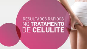RESULTADOS RÁPIDOS NO TRATAMENTO DE CELULITE