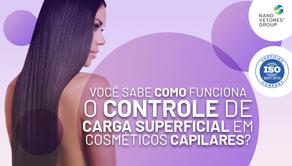 Você sabe como funciona o controle de carga superficial em cosméticos capilares?