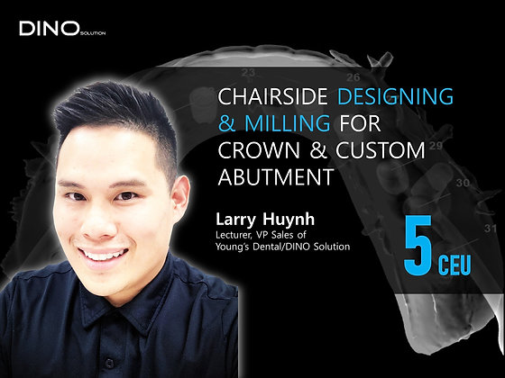 Chairside Designing and Milling for Crown & Custom Abutment