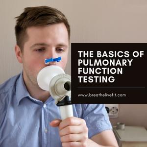 PFT information, the basics of PFTs, pulmonary function testing