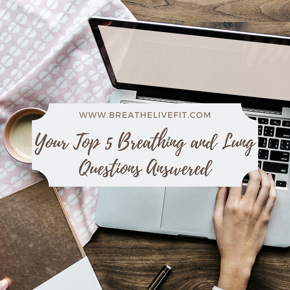 Your top 5 breathing and lung questions