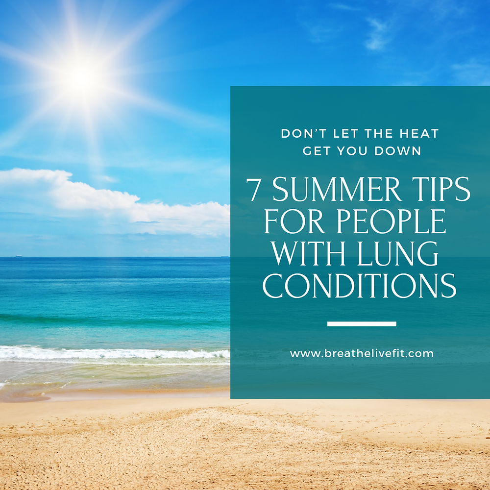 7 Summer Tips for People with Lung Conditions