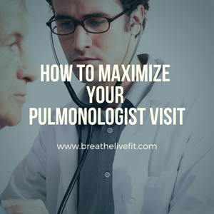 How to Maximize Your Pulmonologist Visit