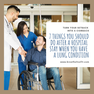 7 things you should do after a hospital stay when you have a lung condition