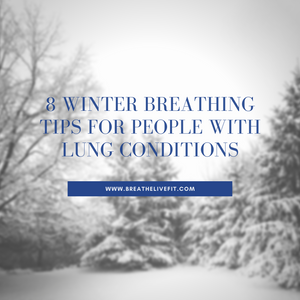 Winter breathing tips, copd, emphysema, asthma, pulmonary fibrosis, pif, mac, lam, ntm, bronchiectasis, cold weather breathing tips
