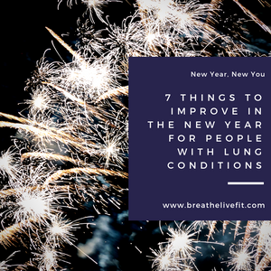 7 Things to improve in the new year for people with lung conditions