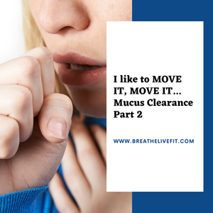 mucus clearance, congestion, mucus, clearing congestion