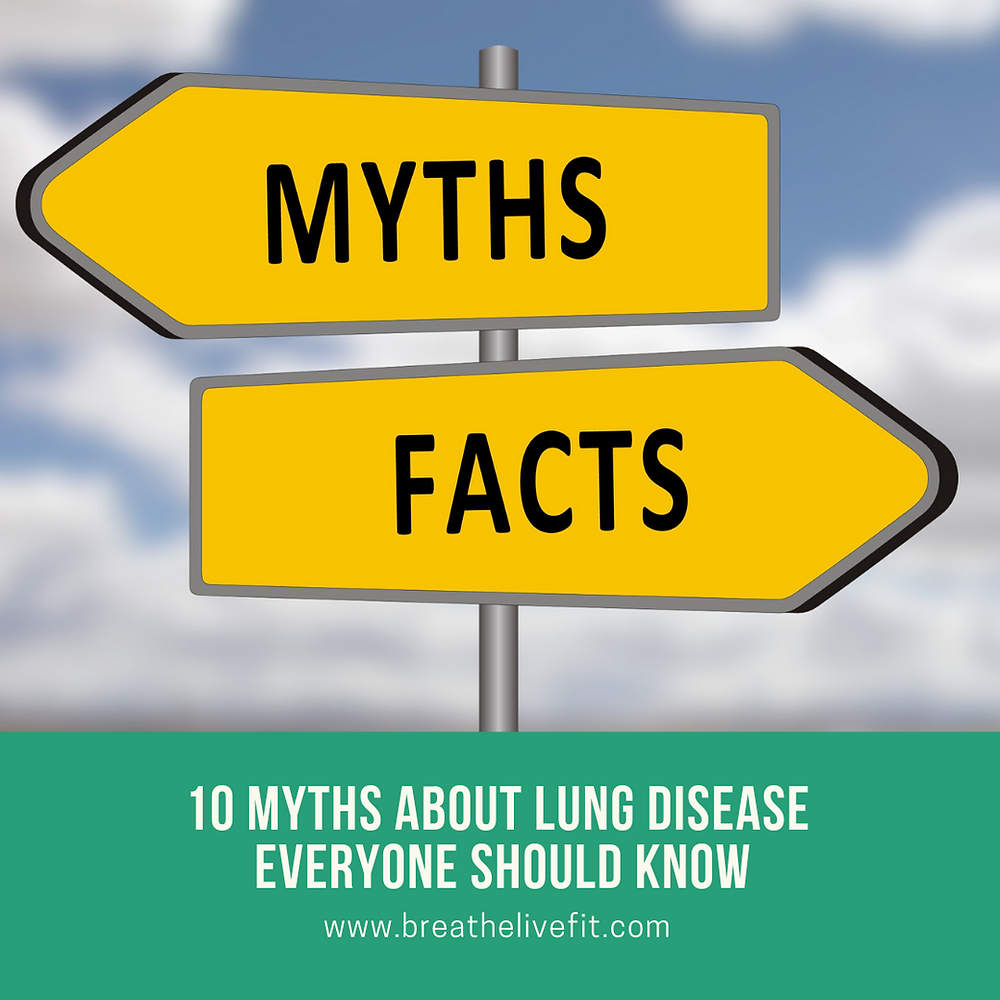 10 Myths about lung disease everyone should know