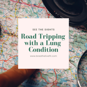 Road tripping with a lung condition
