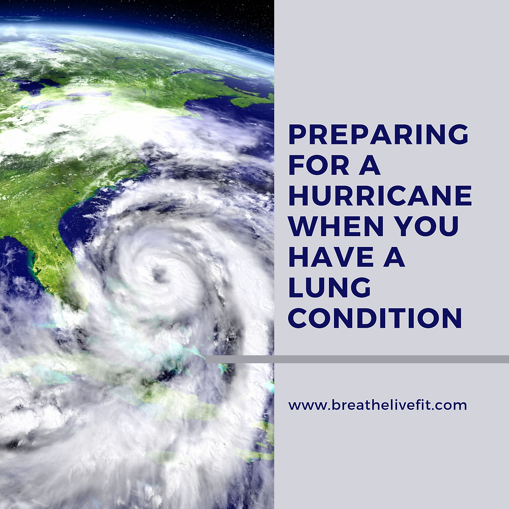 Preparing for a hurricane when you have a lung condition