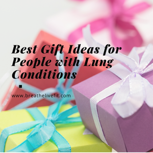 Best gift ideas for people with lung conditions, copd, pulmonary fibrosis, emphysema, lam, sarcoidosis, asthma, Mac, ntm, pulmonary hypertension