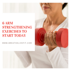 6 Arm Strengthening Exercises to Start Today
