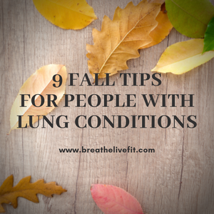 fall tips for people with lung conditions. copd. asthma. pulmonary fibrosis.
