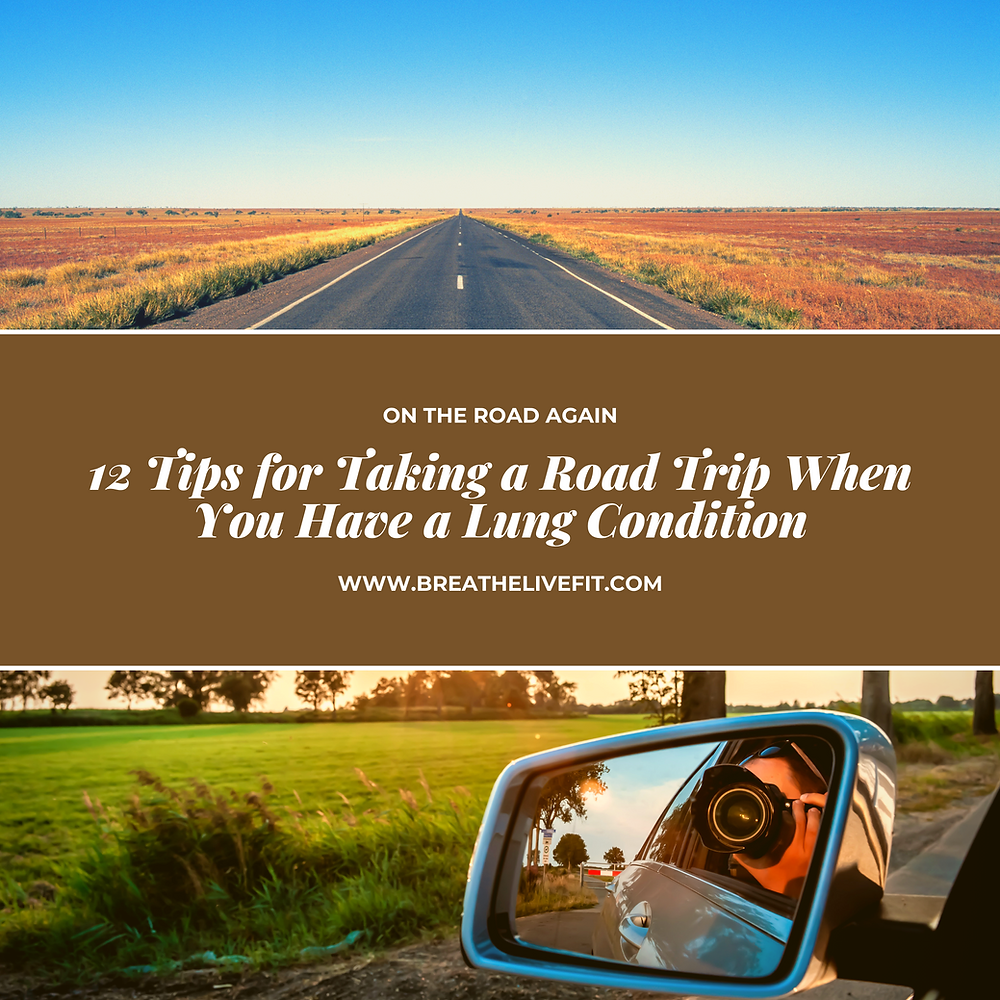 12 tips for taking a road trip when you have a lung condition