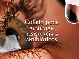 Colírios podem aumentar a resistência a antibióticos