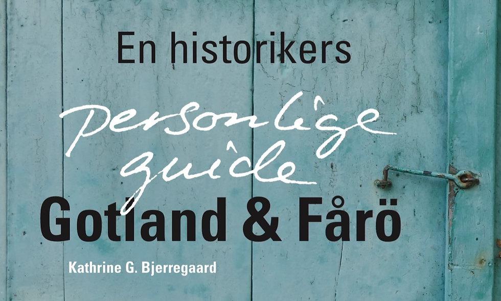 Gotland & Fårö, En historikers Personlige Guide