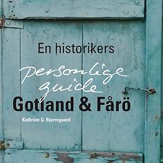 Guidebog om Gotland og Fårö af Kathrine G. Bjerregaard. Udgivet på Sejd Forlag 2019.