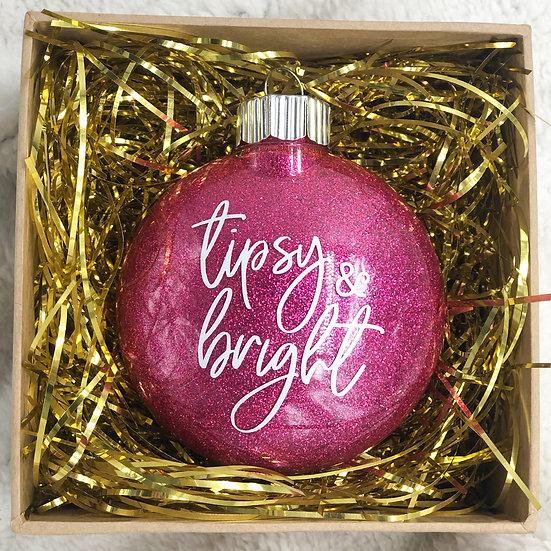 TIPSY & BRIGHT Chritsmas Ornament