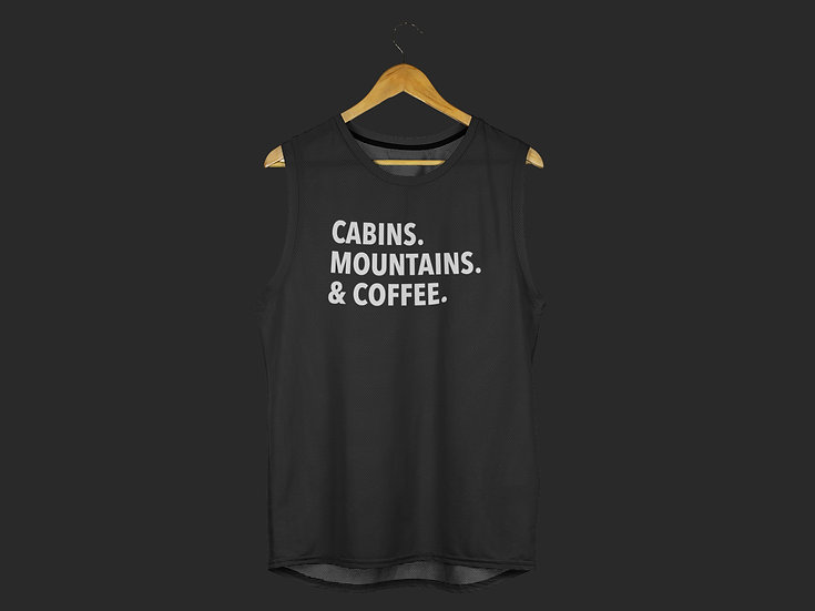 CABINS. MOUNTAINS. & COFFEE. MUSCLE TANK