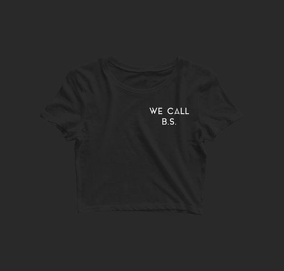 WE CALL B.S. CROP TOP