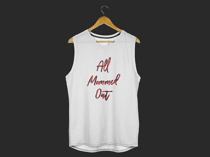 ALL MOMMED OUT MUSCLE TANK