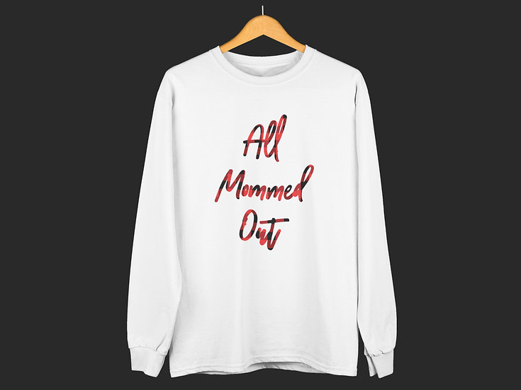 ALL MOMMED OUT CREWNECK